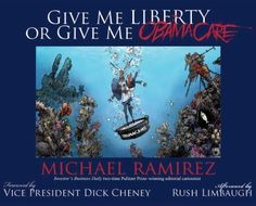 Give Me Liberty or Give Me Obamacare by Michael Ramirez (2015, Hardcover)