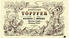 JUNIO 2013 : Monsieur Crépin, Monsieur Pencil: dos historias en imágenes / Rodolphe Töpffer