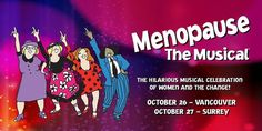 Returning to Greater Vancouver for the first time since 2010, Menopause the Musical will take to the stage at the Bell Performing Arts Centre in Surrey, and at the Vogue Theatre in Vancouver this week. It's the longest-running scripted musical in Las Vegas history, and there's a reason why it's so successful: It's the ultimate girls' night! Menopause the Musical Set in a department store, four women with nothing in common but a black lace bra... come to realize they have m...