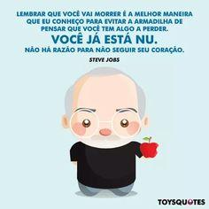 Steve Jobs. Siga seu coração.