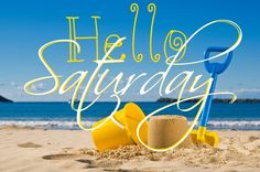 7.22.17Happy Saturday coastal lovers ~ Happy Saturday Morning, Saturday Greetings, Saturday Evening Post, Happy Weekend, Happy Day, Saturday Quotes, Weekend Quotes, Days And Months, Months In A Year