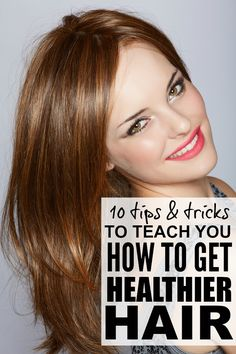 If you're looking for tips and tricks to help you get healthier hair that's not only stronger but that also grows faster, then this collection of 10 tips to teach you how to get healthier hair is for you!