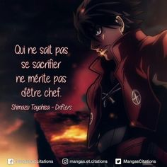 Qui ne sait pas se sacrifier ne mérite pas d'être chef. #ShimazuToyohisa #Drifters --- #citationmanga #mangacitation #citationanime #animecitation #hellsing Citation Style, Quote Citation, Badass Quotes, Best Quotes, Anime Puppy, Manga Anime, Cartoon Witch, Fighting Quotes, Citations Film