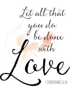 ~1 Corinthians 16:14