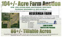 104+/- Acre Farm Auction - 8740 - 8761 Jeffers, Whitehouse, OH 43571 on Thurs. Nov. 19, 2015 at 4 pm. Auction Held Off Site at: Campfire Grille – 11900 Jeffers Road, Grand Rapids, Ohio 43522.  86+/- tillable acres. Owned by the same family for 55 years, located in Anthony Wayne School District, being offered exclusively at auction, & rare opportunity in Lucas County. View more details online. Pamela Rose Auction Company, LLC.