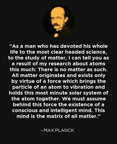 Cool Science Facts, Science Geek, Spirit Science, Taoism Quotes, Wisdom Quotes, Life Quotes, Physics And Mathematics, Quantum Physics, Max Planck Quotes