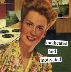 Google Image Result for http://1.bp.blogspot.com/-wEddykZopbg/TsiVQcglXAI/AAAAAAAAFIE/2-EsS8lCBdA/s1600/Medicated-And-Motivated-Posters.jpg