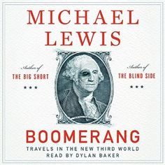 Lewis's investigation of bubbles beyond our shores is so brilliantly, sadly hilarious that it leads the American listener to a comfortable complacency: Oh, those foolish foreigners. But when Lewis turns a merciless eye on California and Washington DC, we see that the narrative is a trap baited with humor, and we understand the reckoning that awaits the greatest and greediest of debtor nations. Boomerang Audiobook #Audible