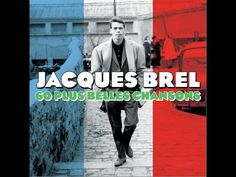 Jacques Brel - 60 Plus Belles Chansons (Not Now Music) [Full Album] - YouTube
