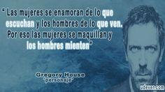 """""""Las mujeres se enamoran ... #DrHouse #FrasesUdever"""
