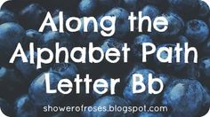 """Shower of Roses: """"B"""" is for Blueberries, Bubbles, Bibles, and Bless..."""