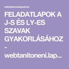 FELADATLAPOK A J-S ÉS LY-ES SZAVAK GYAKORLÁSÁHOZ - webtanitoneni.lapunk.hu