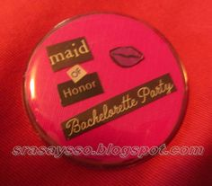 Bachelorette Party Buttons (everyone could get one with a picture of the bride)