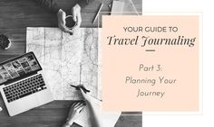 Hi Everyone! Welcome back to part 3 of the Travel Journaling Guide. Planning can get a little daunting and overwhelming sometimes, so this section is to help you plan for your travels, and to also get you excited for the journey ahead.    This also includes all of the fun journal pages you can create leading up
