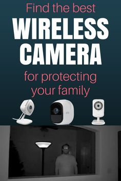 protect your family with a wireless camera these dont require any monthly fees