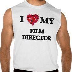 I love my Film Director Sleeveless Tee Tank Tops