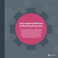 Las 10 mejores plataformas de Marketing Automation. Descubre cuál es el mejor software para tu compañía. #automation #marketing #hubspot #hootsuite #marketo #eloqua #infusionsoft #digital #online #social #ebook #portada #cover #illustration