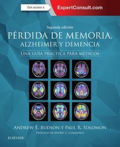 Pérdida de memoria, Alzheimer y demencia: una guía práctica para médicos. http://kmelot.biblioteca.udc.es/record=b1547006~S12*gag