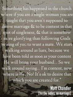 I want to believe that marriage is God's will for me, but it's too heartbreaking to hope for that which I don't think will ever happen.