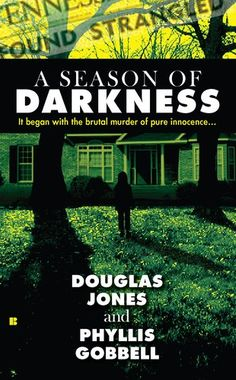 Bestseller Books Online A Season of Darkness (Berkley True Crime) Doug Jones, Phyllis Gobbell $7.99  - http://www.ebooknetworking.net/books_detail-0425239152.html