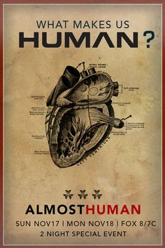 Almost Human Poster Series- What Makes us Human (Heart)