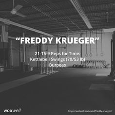 """""""Freddy Krueger"""" WOD - 21-15-9 Reps for Time: Kettlebell Swings (70/53 lb); Burpees"""