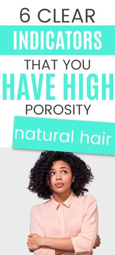 6 SIGNS OF HIGH POROSITY HAIR THAT YOU SHOULD PAY ATTENTION TOO!