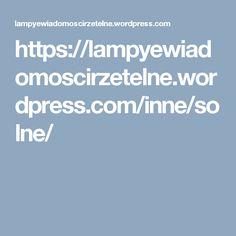 https://lampyewiadomoscirzetelne.wordpress.com/inne/solne/