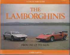 The Lamborghini: A Collector's Guide by Chris Harvey From 350 GT to JALPA