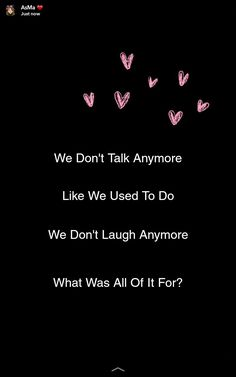 We Don't Talk Anymore. Snapchat AsMa Mujeer Snap Quotes, Bio Quotes, Lost Quotes, Story Quotes, Crush Quotes, Best Friend Love Quotes, Secret Love Quotes, Snapchat Ideas, Snapchat Quotes