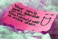Your smile looks adorable on you! You should wear it more often :-D