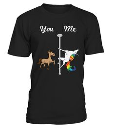 If you love pole dancing unicorns, glitter and rainbows you deserve this sweet Unicorn You Me T-Shirt. Ride your way into a magical land of adventure past the rainbow on your dabbing unicorn being sexy and special wearing this humorous novelty shirt.   This hilarious and cute Unicorn Shirt makes a great Christmas or birthday gift for unicorn loving boys, girls, kids, teens women, men, partners, friends who appreciate funny and sarcastic jokes! Catch some smiles in school,...