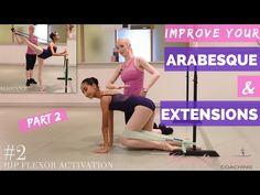 Improve your ARABESQUE & EXTENSIONS | PT 2 - YouTube