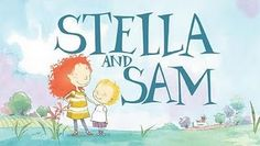 Stella and Sam. Possibly the lovliest childrens' books/cartoons ever. Beautifully written and illustrated. Gorgeous stories