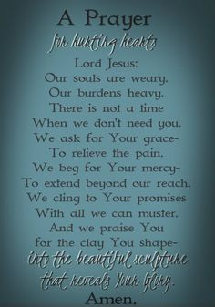 A Prayer for Hurting Hearts: Yesterday I received an email from a dear one whose heart is hurting so.  Her struggles are common to many of us...