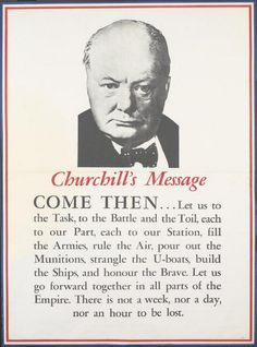 """British WWII propaganda poster featuring (the great) Winston Churchill and his speech, """"Come then...Let us to the Task, to the Battle and the Toil...."""""""
