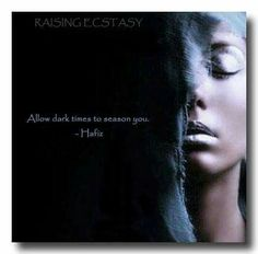 Allow dark times to season you. Hafiz Quotes, Spiritual Quotes, Life Quotes, Mystic Quotes, Happy Birthday Quotes For Friends, Sufi Poetry, Love Is Everything, Divine Light, Deep Thoughts