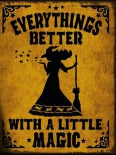 Primitive witch halloween sign witches Signs Everythings Better with a little…
