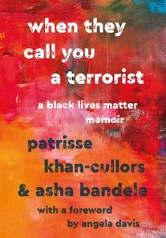 When They Call You a Terrorist: A Black Lives Matter Memoir PDF EPub Book Online by Patrisse Khan-Cullors Read and Download