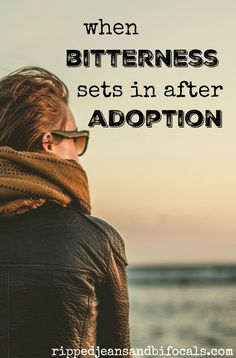 When bitterness sets in after adoption|Ripped Jeans and Bifocals|adoption|international adoption|domestic adoption|china adoption|adoption shower|adoption ideas|bonding|attachment|