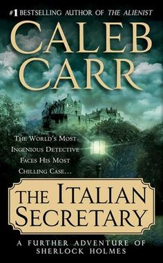 The Italian Secretary, 2006 ~ by Caleb Carr (American novelist and military historian, 1955 -).  Carr was authorized by the Sherlock Holmes estate to devise another conundrum for the great detective - Holmes must solve (at the Queen's behest) the macabre murders occuring at Holyrood House ... = 4 stars