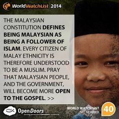 #Malaysia is #40 on the Open Doors 2014 World Watch List, that ranks the top 50 countries in which Christians are being persecuted for their faith.
