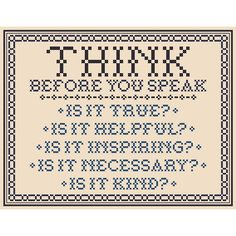 Think Before You Speak (Traditional Version) Cross Stitch Chart by neverdyingpoet on Etsy https://www.etsy.com/listing/89485276/think-before-you-speak-traditional