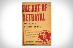 The Art of Betrayal: The Secret History of MI6 (one crazy cool read)