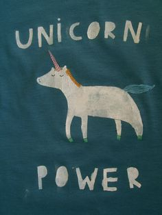 Unicorn Power. Need real friends. that don't hate me for no reason! #loveis