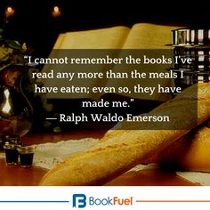 I cannot remember the books I've read any more than the meals I have eaten; even so, they have made me. - Ralph Waldo Emerson #quotes #reading #eating