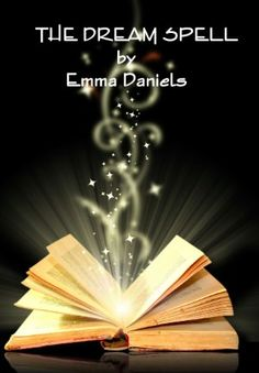The Dream Spell by Emma Daniels <3 <3 <3 <3