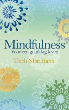 Een boek vol met oefeningen Mindfulness | Thich Nhat Hanh |