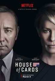 House of Cards (2013-Present) A Congressman works with his equally conniving wife to exact revenge on the people who betrayed him.