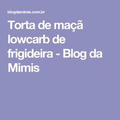 Torta de maçã lowcarb de frigideira - Blog da Mimis